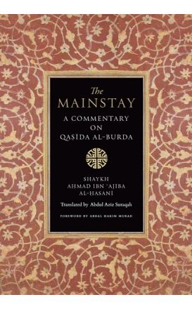 Mainstay: A Commentary on Qasida al-Burda By Ibn Ajiba