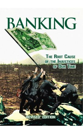 Banking : The Root Cause of the Injustices of Our Time