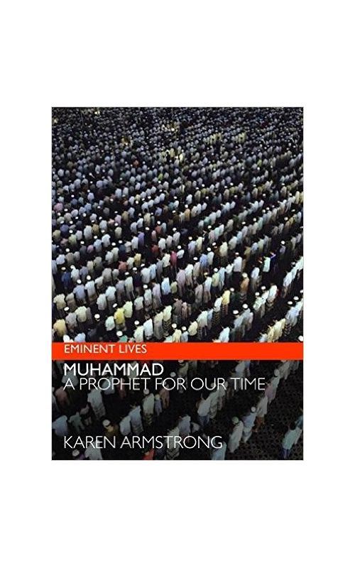 muhammad a prophet for our time Muhammad: a prophet for our time is a 2006 non-fiction book by the british writer karen armstrong it is part of the eminent lives series, which are short biographies of famous people by well-known writers it is armstrong's second biography of muhammad her first biography muhammad: a biography of the prophet.