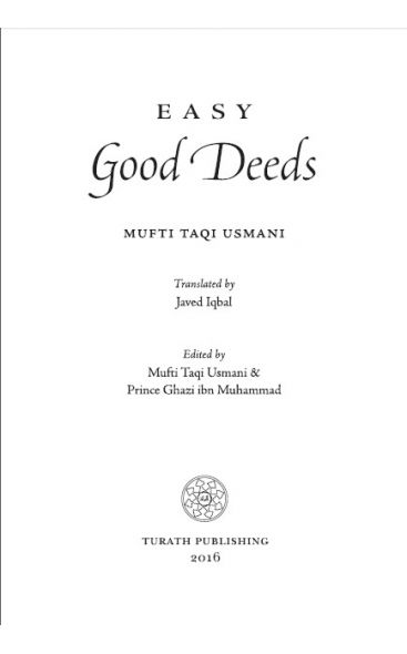 Easy Good Deeds: Mufti Taqi Usmani - Revised & Improved, Turath