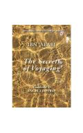 The Secrets of Voyaging : Kitab al-isfar 'an nata'ij al-asfar