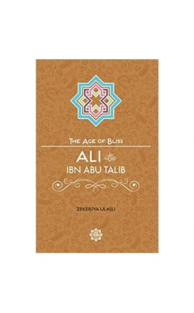 Ali Ibn Abi Talib (The Age of Bliss)