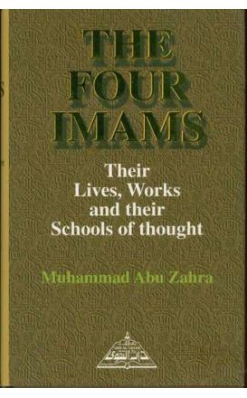 The Four Imams:Their Lives, Works and their Schools of Thought