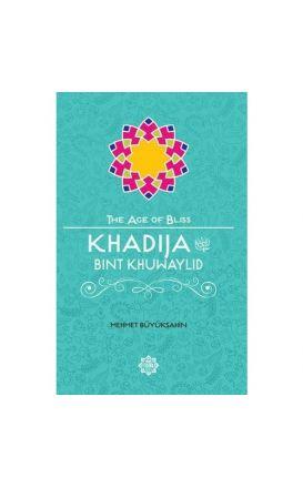 Khadija Bint Khuwaylid (The Age of Bliss)