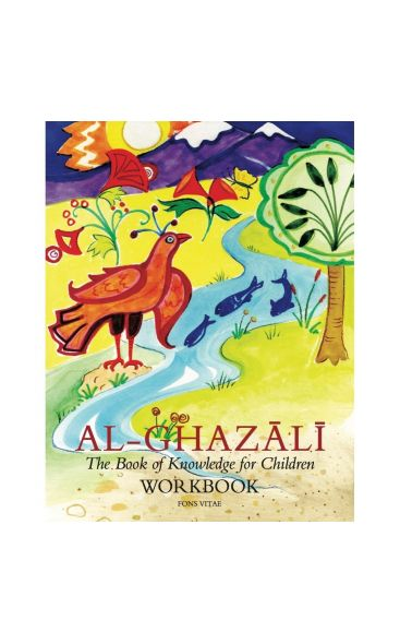 Workbook for Imam al-Ghazali The Book of Knowledge
