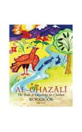 Workbook for Imam al-Ghazali The Book of Knowledge