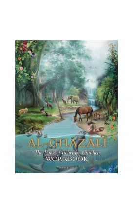 Workbook for Imam al-Ghazali The Book of Belief