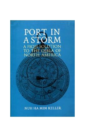 Port In A Storm: A Fiqh Solution To The Qibla Of North America