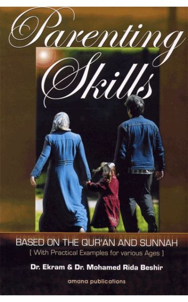 Parenting Skills: Based on The Qur'an and Sunnah
