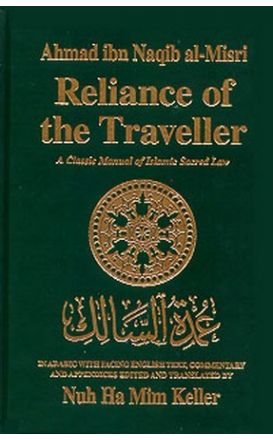Reliance of the Traveler : A Classic Manual of Islamic Sacred Law