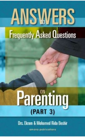 Answers to Frequently Asked Questions on Parenting (Part 3)
