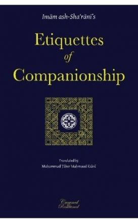 Etiquettes of Companionship: an English translation of Adab as-Suhbah