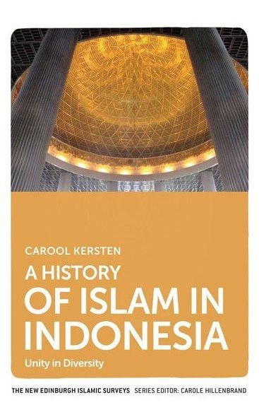 A History of Islam in Indonesia : Unity in Diversity