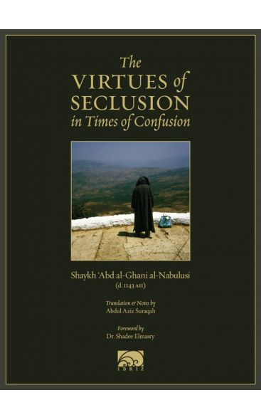 The Virtues of Seclusion in Times of Confusion