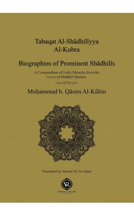 Tabaqat Al-Shadhiliyya Al-Kubra Biographies of Prominent Shadhili Masters