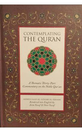 Contemplating the Quran: A Thematic Thirty-Part Commentary on the Noble Quran
