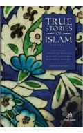 True Stories of Islam: Volume 1
