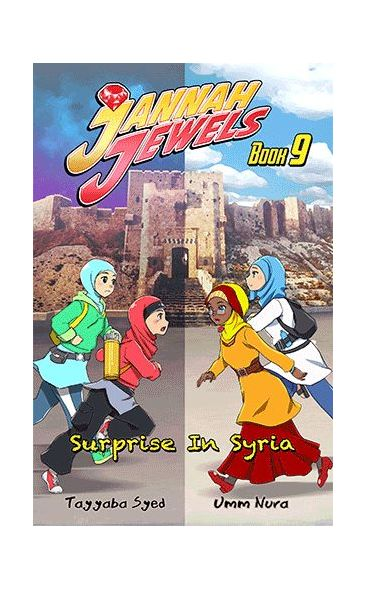 Jannah Jewels Book 9: Surprise In Syria (Volume 9)