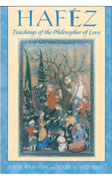 Hafez Teachings Of The Philosopher Of Love