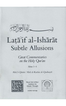 Lataif Al-Isharat Subtle Allusions (Great Commentaries On The Holy Quran)