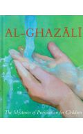 Al-Ghazali: The Mysteries Of Purification For Children