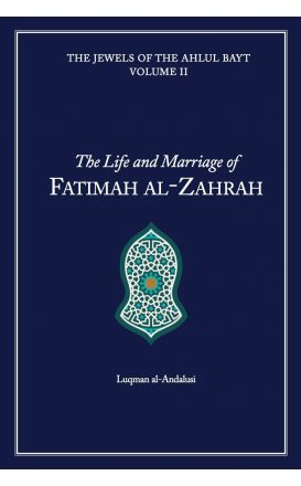 The Life and Marriage of Fatimah al-Zahrah