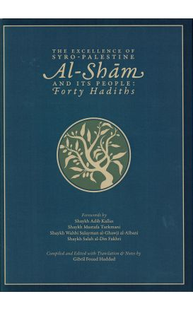 The Excellence of Syro-Palestine ~ Al-Sham and its People: Forty Hadith
