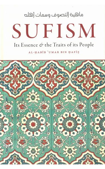 Sufism its Essence & the Traits of its People