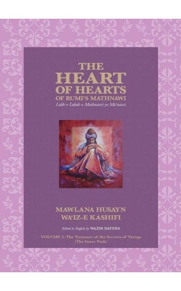 The Heart Of Hearts Of Rumi's Mathnawi Vol: 2 The Treasure Of The Secrets Of Tariqa (The Inner Path)