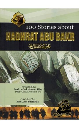 100 Stories about Hadhrat Abu Bakr