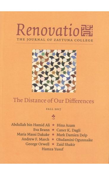 Renovatio: The Distance of Our Differences (The Journal of Zaytuna College - Fall 2017)