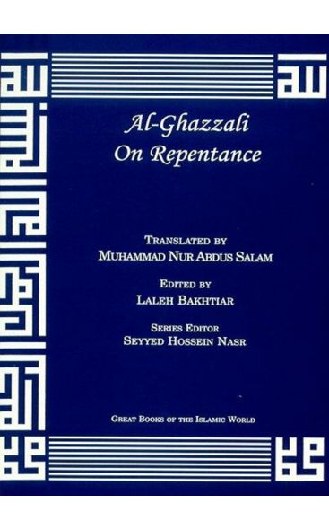 Al-Ghazzali on Repentance (Great Books of the Islamic World Series)