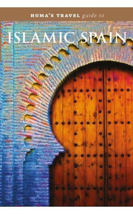 Huma's Travel Guide to Islamic Spain