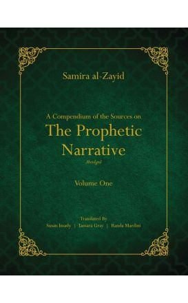 A Compendium of the Sources on the Prophetic Narrative: Abridged