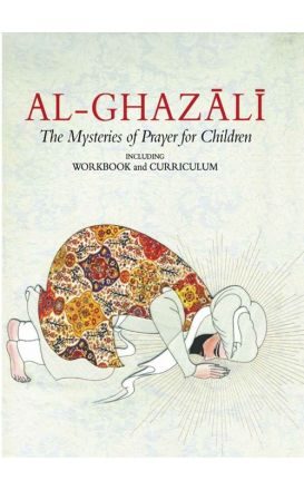 Al-Ghazali: The Mysteries of Prayer for Children - Book 4 (Incl. Book and Workbook)