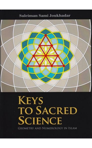 Keys to Sacred Science – Geometry and Numerology in Islam