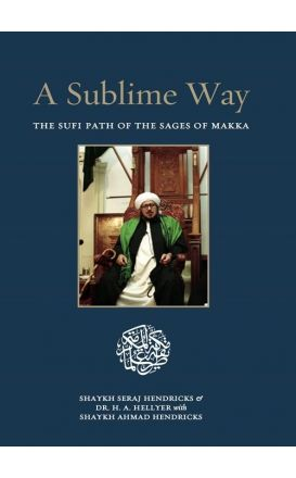 A Sublime Way: The Sufi Path of the Sages of Makka