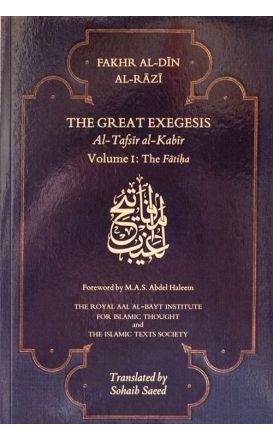 The Great Exegesis: Tafsir Al-Kabir - Volume I: The Fatiha