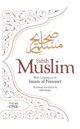 Sahih Muslim With Full Commentary By Imam Al-Nawawi: Volume 1