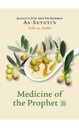 Medicine of the Prophet (SAAS): As-Suyuti's Tibb an-Nabbi
