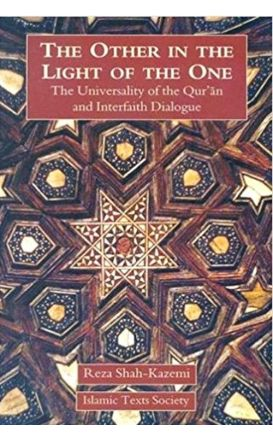 The Other In The Light Of The One Universality Of The Quran And Interfaith Dialogue