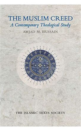 The Muslim Creed A Contemporary Theological Study