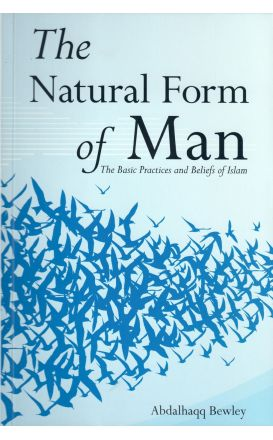 The Natural Form of Man – the Basic Practices and Beliefs of Islam - 2nd Edition