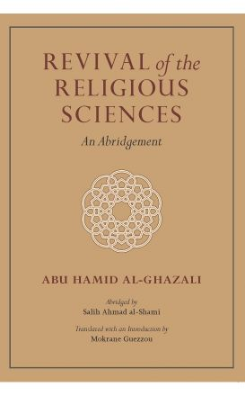 Revival of the Religious Sciences: An Abridgement