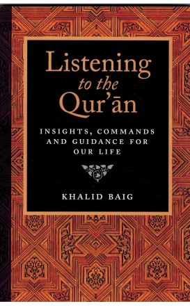 Listening to the Qur'an: Insights, Commands, and Guidance for Our Life