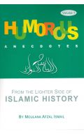 Humorous Anecdotes: From The Lighter Side of Islamic History (Volume 1)