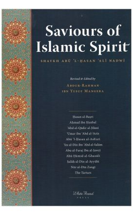 Saviours of Islamic Spirit : Tarikh-i Da'wat wa Azimat
