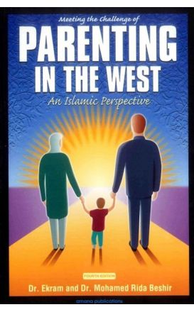 Meeting the Challenge of Parenting in the West: An Islamic Perspective