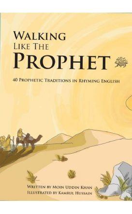 Walking Like The Prophet