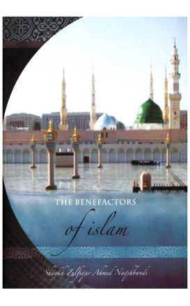 The Benefactors of Islam (The Companions)